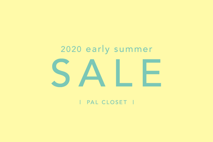 PAL CLOSET early summer sale