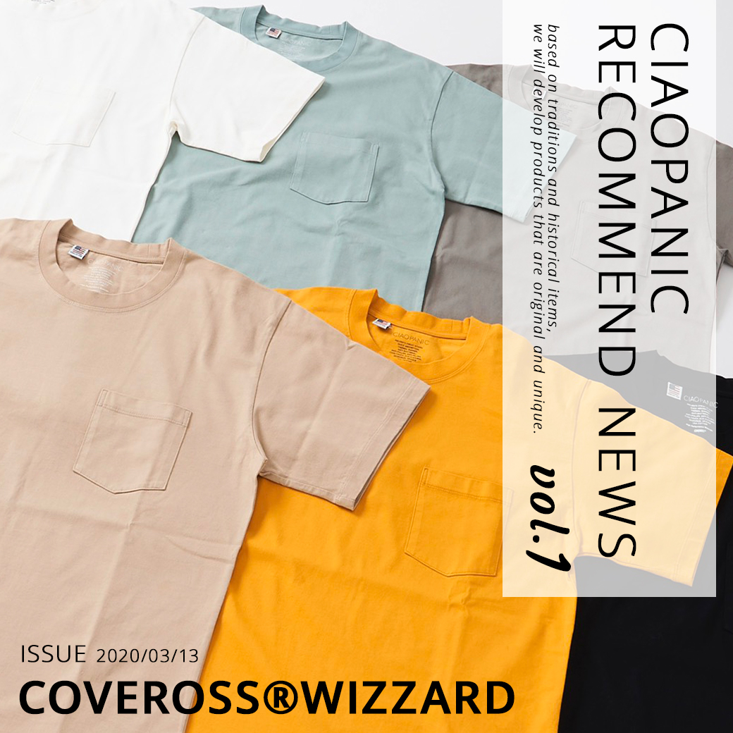 CIAOPANIC(チャオパニック)RECOMMEND vol.01 COVEROSS®WIZZARD(カバロス)