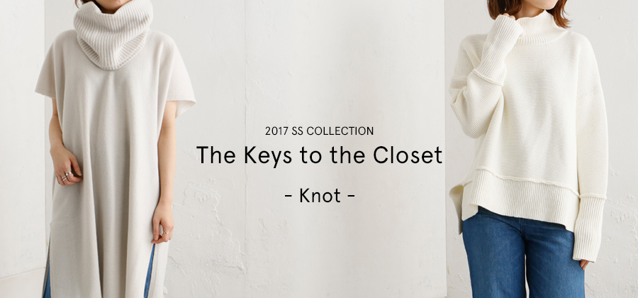 The keys to the Closet ≪2017SS COLLETION≫