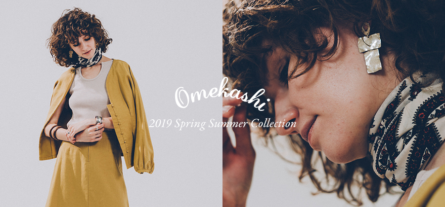 Omekashi 2019 Spring Summer Collection